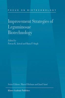 Improvement Strategies of Leguminosae Biotechnology - Focus on Biotechnology 10A (Hardback)