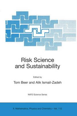 Risk Science and Sustainability: Science for Reduction of Risk and Sustainable Development of Society - NATO Science Series II 112 (Hardback)