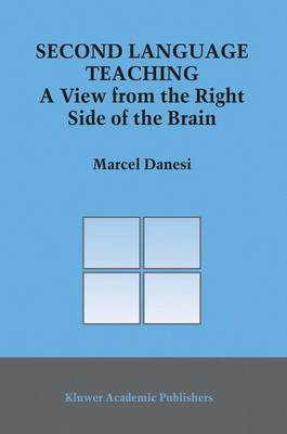 Second Language Teaching: A View from the Right Side of the Brain - Topics in Language and Linguistics 8 (Paperback)