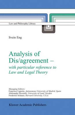 Analysis of Dis/agreement - with particular reference to Law and Legal Theory - Law and Philosophy Library 66 (Hardback)
