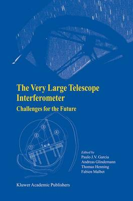 The Very Large Telescope Interferometer Challenges for the Future (Hardback)