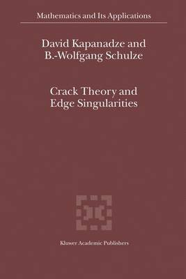 Crack Theory and Edge Singularities - Mathematics and Its Applications 561 (Hardback)