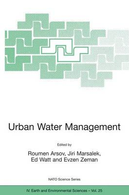 Urban Water Management: Science Technology and Service Delivery - NATO Science Series IV 25 (Hardback)