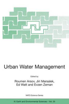 Urban Water Management: Science Technology and Service Delivery - NATO Science Series IV 25 (Paperback)