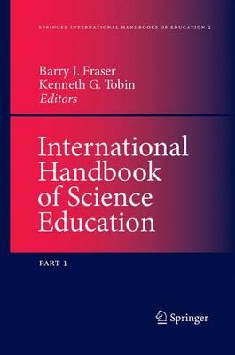 International Handbook of Science Education - Springer International Handbooks of Education 2 (Paperback)