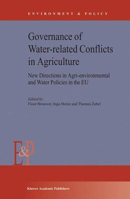 Governance of Water-Related Conflicts in Agriculture: New Directions in Agri-Environmental and Water Policies in the EU - Environment & Policy 37 (Hardback)