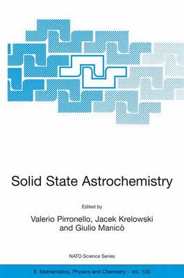Solid State Astrochemistry - NATO Science Series II 120 (Paperback)