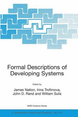 Formal Descriptions of Developing Systems - NATO Science Series II 121 (Hardback)