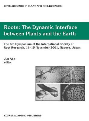 Roots: The Dynamic Interface between Plants and the Earth - Developments in Plant and Soil Sciences 101 (Hardback)