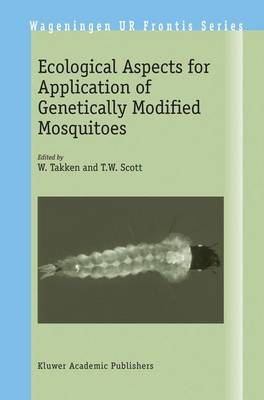 Ecological Aspects for Application of Genetically Modified Mosquitoes - Wageningen UR Frontis Series 2 (Hardback)