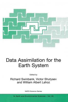 Data Assimilation for the Earth System - NATO Science Series IV 26 (Paperback)