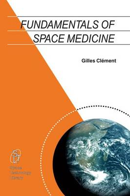 Fundamentals of Space Medicine - Space Technology Library v. 17