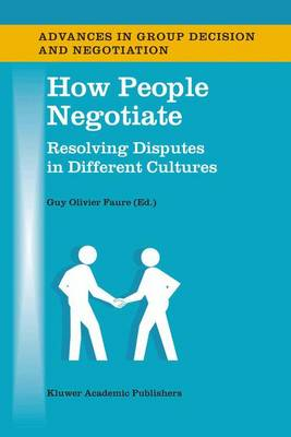 How People Negotiate: Resolving Disputes in Different Cultures - Advances in Group Decision and Negotiation 1 (Hardback)