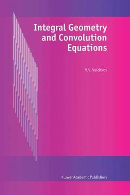Integral Geometry and Convolution Equations (Hardback)