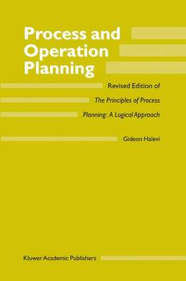 Process and Operation Planning: Revised Edition of The Principles of Process Planning: A Logical Approach (Hardback)