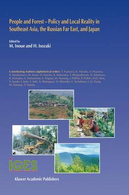 People and Forest - Policy and Local Reality in Southeast Asia, the Russian Far East, and Japan - Institute for Global Environmental Strategies 3 (Hardback)