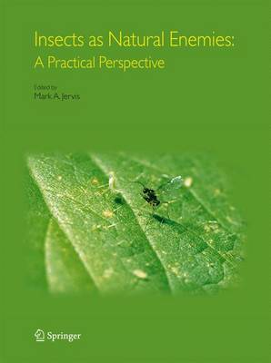 Insects as Natural Enemies: A Practical Perspective (Hardback)