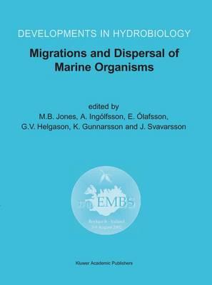 Migrations and Dispersal of Marine Organisms: Proceedings of the 37th European Marine Biology Symposium held in Reykjavik, Iceland, 5-9 August 2002 - Developments in Hydrobiology 174 (Hardback)