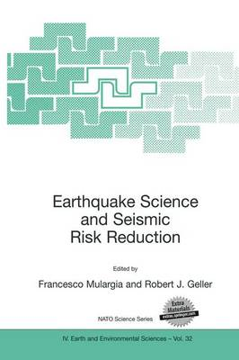 Earthquake Science and Seismic Risk Reduction - NATO Science Series v. 32 (Hardback)