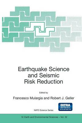 Earthquake Science and Seismic Risk Reduction - NATO Science Series IV 32
