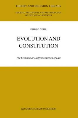 Evolution and Constitution: The Evolutionary Selfconstruction of Law - Theory and Decision Library A: 37 (Hardback)