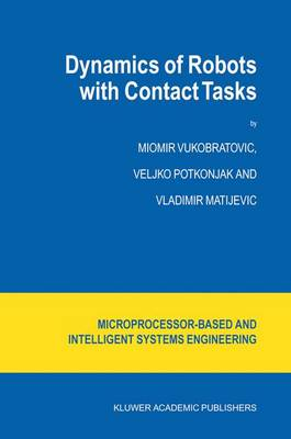Dynamics of Robots with Contact Tasks - Intelligent Systems, Control and Automation: Science and Engineering 26 (Hardback)