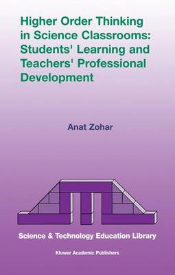 Higher Order Thinking in Science Classrooms: Students' Learning and Teachers' Professional Development - Contemporary Trends and Issues in Science Education 22 (Hardback)