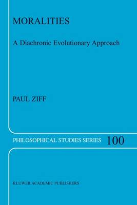 Moralities: A Diachronic Evolutionary Approach - Philosophical Studies Series 100 (Hardback)