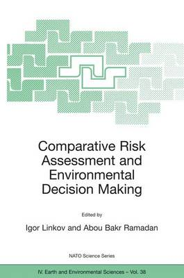 Comparative Risk Assessment and Environmental Decision Making - NATO Science Series IV 38 (Hardback)