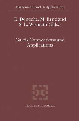 Galois Connections and Applications - Mathematics and Its Applications 565 (Hardback)
