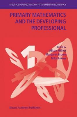 Primary Mathematics and the Developing Professional (Hardback)