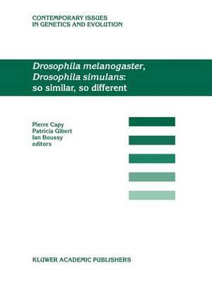 Drosophila melanogaster, Drosophila simulans: So Similar, So Different - Contemporary Issues in Genetics and Evolution 11 (Hardback)