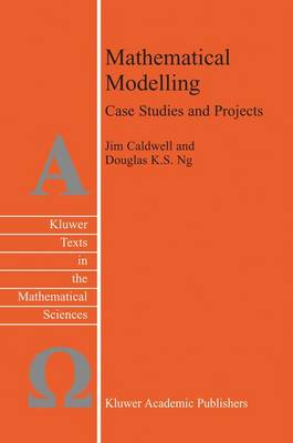 Mathematical Modelling: Case Studies and Projects - Texts in the Mathematical Sciences 28 (Hardback)