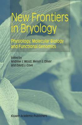 New Frontiers in Bryology: Physiology, Molecular Biology and Functional Genomics (Hardback)