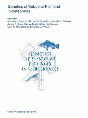 Genetics of Subpolar Fish and Invertebrates - Developments in Environmental Biology of Fishes 23 (Hardback)