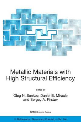 Metallic Materials with High Structural Efficiency - NATO Science Series II 146 (Paperback)
