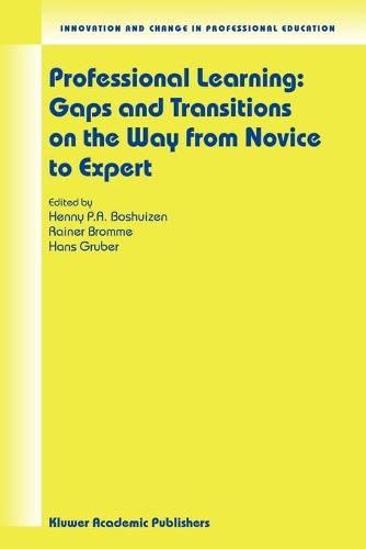 Professional Learning: Gaps and Transitions on the Way from Novice to Expert - Innovation and Change in Professional Education 2 (Paperback)