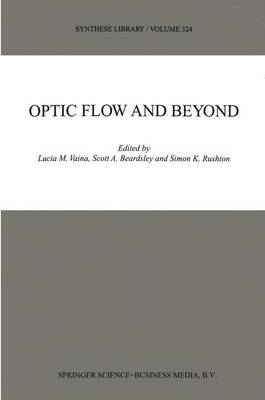 Optic Flow and Beyond - Synthese Library (Hardback)