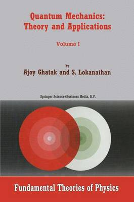 Quantum Mechanics: Theory and Applications - Fundamental Theories of Physics 137 (Paperback)