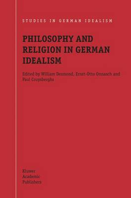 Philosophy and Religion in German Idealism - Studies in German Idealism 3 (Hardback)
