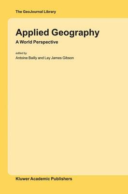 Applied Geography: A World Perspective - GeoJournal Library 77 (Hardback)