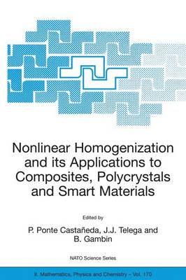 Nonlinear Homogenization and its Applications to Composites, Polycrystals and Smart Materials: Proceedings of the NATO Advanced Research Workshop, held in Warsaw, Poland, 23-26 June 2003 - NATO Science Series II 170 (Paperback)