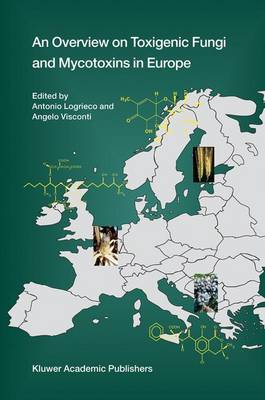 An Overview on Toxigenic Fungi and Mycotoxins in Europe (Hardback)