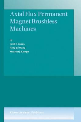 Axial Flux Permanent Magnet Brushless Machines (Hardback)
