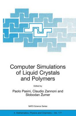 Computer Simulations of Liquid Crystals and Polymers: Proceedings of the NATO Advanced Research Workshop on Computational Methods for Polymers and Liquid Crystalline Polymers, Erice, Italy. 16-22 July 2003 - NATO Science Series II 177 (Paperback)