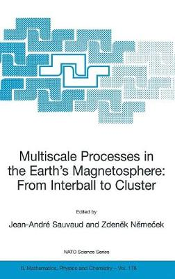 Multiscale Processes in the Earth's Magnetosphere: From Interball to Cluster: Proceedings of the NATO ARW on Multiscale Processes in the Earth's Magnetosphere: From Interball to Cluster, Prague, Czech Republic from 9 to 12 September 2003 - NATO Science Series II 178 (Hardback)