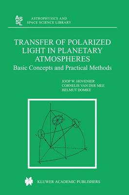 Transfer of Polarized Light in Planetary Atmospheres: Basic Concepts and Practical Methods - Astrophysics and Space Science Library 318 (Hardback)
