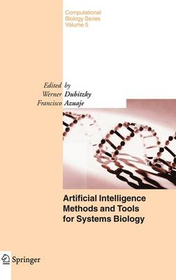 Artificial Intelligence Methods and Tools for Systems Biology - Computational Biology 5 (Hardback)