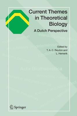 Current Themes in Theoretical Biology: A Dutch Perspective (Paperback)