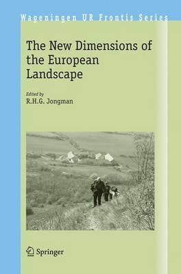 The New Dimensions of the European Landscapes - Wageningen UR Frontis Series 4 (Hardback)